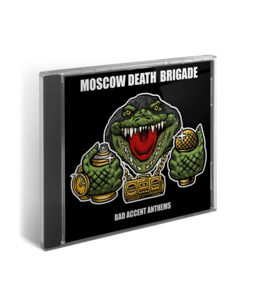 CD Moscow Death Brigade – Bad Accent Anthems