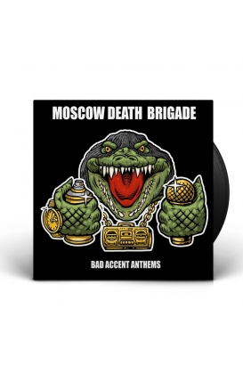 LP Moscow Death Brigade – Bad Accent Anthems