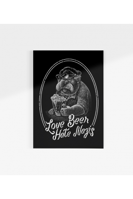 Poster - Love Beer, Hate Nazis - A2