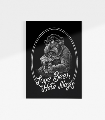 Poster - Love Beer, Hate Nazis - A3